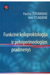 Funkcinė koloproktologija ir pelviperineologijos pradmenys | Paulius Žeromskas, Ieva Stundienė