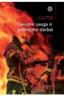 Gaisrinė sauga ir gelbėjimo darbai | Mečislovas Griškevičius, Ritoldas Šukys, Petras Čyras