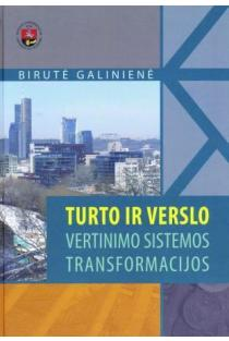 Turto ir verslo vertinimo sistemos transformacijos | Birutė Galinienė