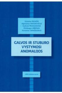 Galvos ir stuburo vystymosi anomalijos | Vytautas Ragaišis, Algimantas Matukevičius, Audronė Prasauskienė