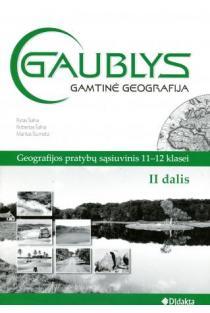 """Gamtinė geografija. Pratybų sąsiuvinys 11-12 kl. II dalis (""""Gaublys"""")   Rytis Šalna, Robertas Šalna, Mantas Šiupeta"""