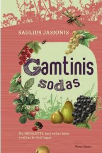 Gamtinis sodas | Saulius Jasionis