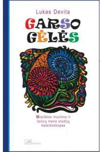 Garso gėlės. Hipiškos muzikos ir laisvų meno studijų kaleidoskopas | Lukas Devita
