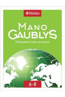 Mano gaublys. Geografijos atlasas VI–VIII klasėms |