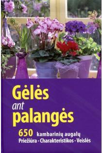 Gėlės ant palangės: 650 kambarinių augalų. Priežiūra. Charakteristikos. Veislės | sud. Angelika Throll