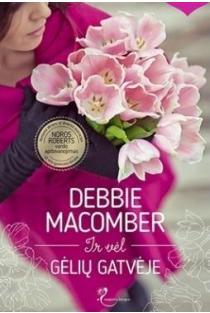 Ir vėl Gėlių gatvėje | Debbie Macomber