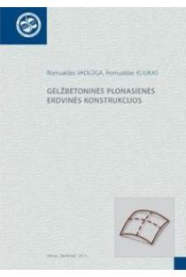 Gelžbetoninės plonasienės erdvinės konstrukcijos | Romualdas Vadlūga, Romualdas Kliukas