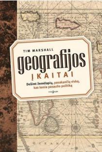 Geografijos įkaitai | Tim Marshall