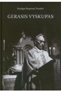 Gerasis vyskupas   Steponas Tunaitis