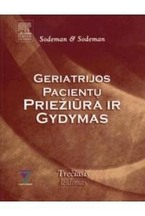 Geriatrijos pacientų priežiūra ir gydymas | William A.Sodeman, Jr.,MD ir Thomas C. Sodeman, MD