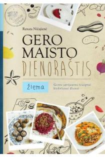 Gero maisto dienoraštis. Žiema | Renata Ničajienė