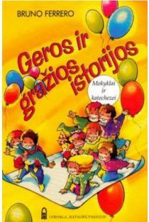 Geros ir gražios istorijos | Bruno Ferrero