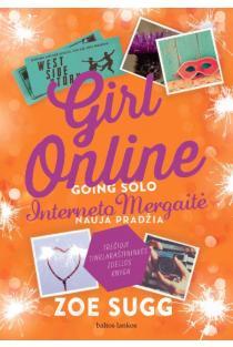 Girl online: going solo. Interneto Mergaitė. Nauja pradžia | Zoe Sugg