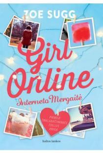 Girl online. Interneto Mergaitė | Zoe Sugg