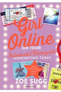 Girl online: on tour. Interneto Mergaitė. Koncertinis turas | Zoe Sugg