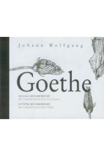 Augalų metamorfozė. Gyvūnų metamorfozė / Metamorphose der Pflanzen. Metamorphose der Tiere | Johann Wolfgang Goethe