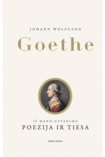 Iš mano gyvenimo. Poezija ir tiesa | Johann Wolfgang Goethe