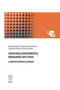 Grafinių dokumentų rengimas MS VISIO. Laboratoriniai darbai | Birutė Budrytė, Tatjana Dulinskienė, Jūratė Pauliutė, Rima Sturienė