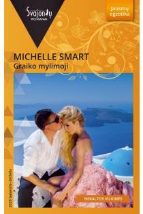 Graiko mylimoji (Jausmų egzotika) | Michelle Smart
