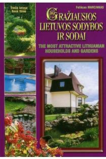 Gražiausios Lietuvos sodybos ir sodai, 3 knyga | Feliksas Marcinkas