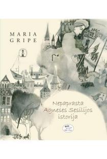 Nepaprasta Agnesės Sesilijos istorija | Maria Gripe