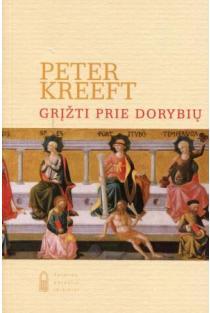 Grįžti prie dorybių | Peter Kreeft