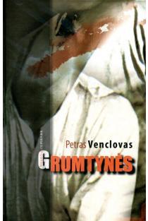 Grumtynės | Petras Venclovas