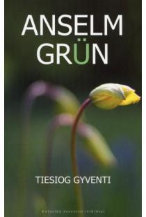 Tiesiog gyventi | Anselm Grun