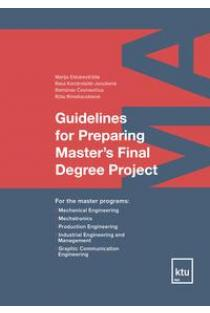Guidelines for Preparing Master's Final Degree | Marija Eidukevičiūtė, Rasa Kandrotaitė-Janutienė, Ramūnas Česnavičius, Rūta Ramašauskienė