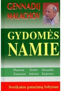 Gydomės namie. Sveikatos patarimų lobynas | Genadij Malachov