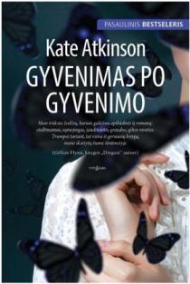 Gyvenimas po gyvenimo | Kate Atkinson