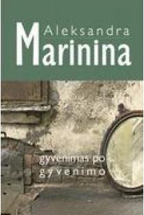 Gyvenimas po gyvenimo | Aleksandra Marinina
