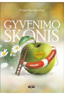 Gyvenimo skonis. Populiari knyga apie sveikatą | Olegas Michalevičius