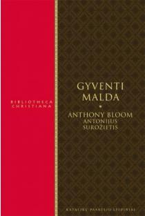 Gyventi malda | Anthony Bloom
