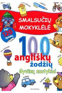 Smalsučių mokyklėlė. 100 angliškų žodžių. Gyvūnų nuotykiai |