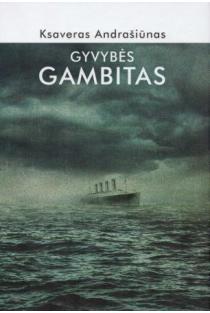 Gyvybės gambitas | Ksaveras Andrašiūnas