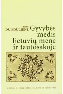 Gyvybės medis lietuvių mene ir tautosakoje   Pranė Dundulienė