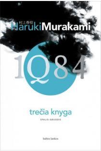 1Q84. Trečia knyga | Haruki Murakami