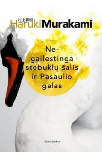 Negailestinga stebuklų šalis ir Pasaulio galas | Haruki Murakami