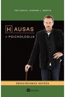 Hausas ir psichologija. Žmogiškumas neveža | Ted Cascio, Leonard L. Martin