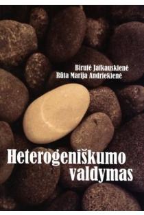 Heterogeniškumo valdymas | Birutė Jatkauskienė, Rūta Marija Andriekienė
