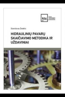 Hidraulinių pavarų skaičiavimo metodika ir uždaviniai | Stanislovas Žiedelis