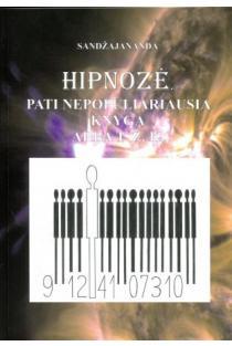 Hipnozė. Pati nepopuliariausia knyga arba transcedentinis žmonijos konfliktas | Martynas Driukas (Sandžajananda arba Trimurti)