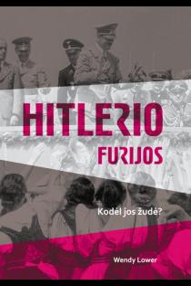 Hitlerio furijos. Kodėl jos žudė? | Wendy Lower