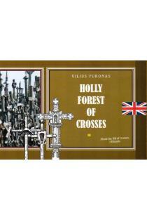 Holly Forest of Crosses | Vilius Puronas