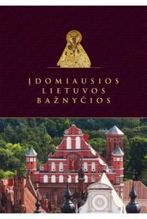 Įdomiausios Lietuvos bažnyčios | Sud. Laima Šinkūnaitė