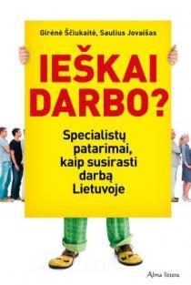 Ieškai darbo? Specialistų patarimai kaip susirasti darbą Lietuvoje | Girėnė Ščiukaitė, Saulius Jovaišas