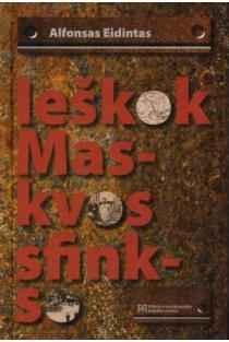 Ieškok Maskvos sfinkso (3-as leidimas) | Alfonsas Eidintas