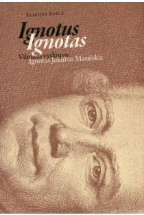 Ignotus Ignotas : Vilniaus vyskupas Ignotas Jokūbas Masalskis | Eligijus Raila