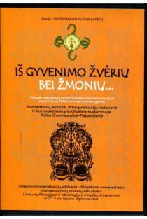 Iš gyvenimo žmonių bei žvėrių (DVD) | Rūta Grumadaitė-Pabarčienė